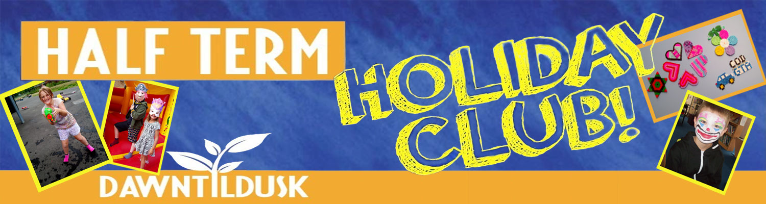 Holiday Club Advert for Kids Dawn Til Dusk Before and After School Club